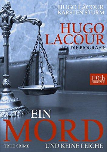 Hugo Lacour - Die Biografie: Ein Mord und keine Leiche