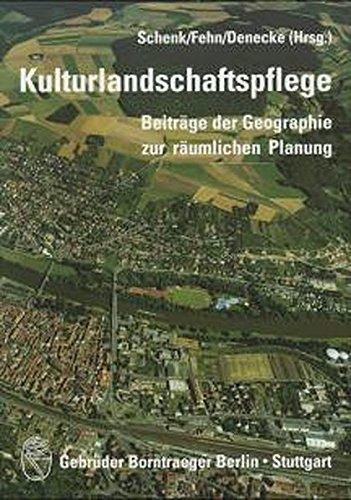 Kulturlandschaftspflege: Beiträge der Geographie zur räumlichen Planung