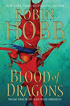 Blood of Dragons: Volume Four of the Rain Wilds Chronicles par [Hobb, Robin]