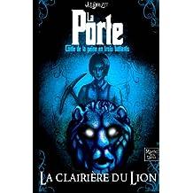 La Porte -1- La clairiere du Lion