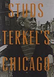 Studs Terkel's Chicago by Studs Terkel (2012-03-13)