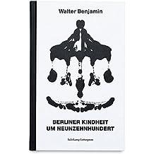 Berliner Kindheit um neunzehnhundert: Fassung letzter Hand
