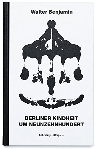 Berliner Kindheit um neunzehnhundert: Fassung letzter Hand (Suhrkamp Letterpress)