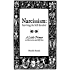 Narcissism: Surviving the Self-Involved - A Little Primer on Narcissism and Self-Care
