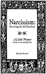 Narcissism: Surviving the Self-Involved - A Little Primer on Narcissism and Self-Care (English Edition)
