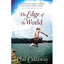 The Edge Of The World: Repackage by Phil Callaway (July 15,2005)
