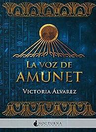 La voz de Amunet par Victoria Álvarez