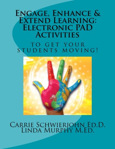 Engage, Enhance & Extend Learning: Electronic PAD Activities to get your students moving! Enhance Electronics