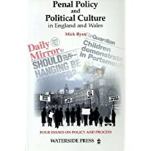 Penal Policy and Political Culture: Four Essays on Policy and Process