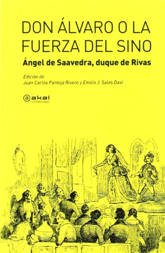 Don Álvaro o la fuerza del sino (Akal Literaturas) por Ángel Saavedra-Duque