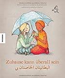 Zuhause kann überall sein (deutsch-arabische Ausgabe)
