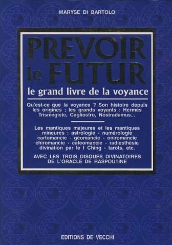 Prévoir le futur : Le grand livre de la voyance