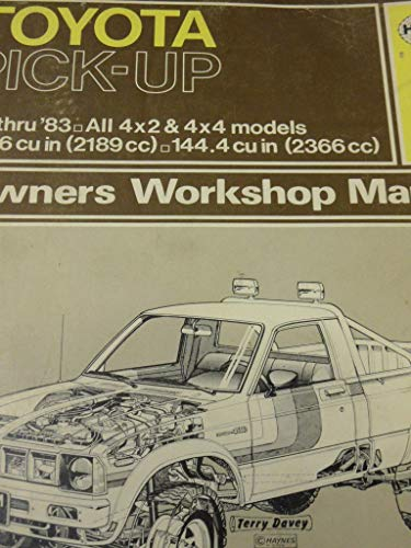 Toyota Pick-up 1979-83 All 4x2 and 4x4 Models Owner's Workshop Manual (Pickup 1979 Toyota)