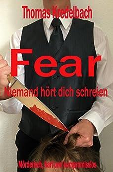 Fear: Niemand hört dich schreien von [Kredelbach, Thomas]