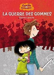 Camille et Compagnie - Tome 3 - La Guerre des gommes