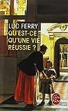 Telecharger Livres Qu est ce qu une vie reussie (PDF,EPUB,MOBI) gratuits en Francaise