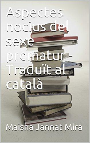 Aspectes nocius del sexe prematur - Traduït al català (Catalan Edition)