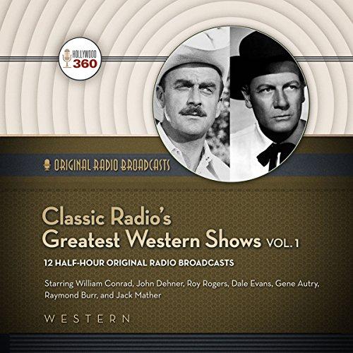 Classic Radio's Greatest Western Shows, Vol. 1  Audiolibri