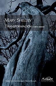 Transformación: y otros cuentos par Mary Shelley