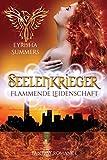 Seelenkrieger - Flammende Leidenschaft: Band 7 der Urban-Fantasy-Reihe (Seelenkrieger-Reihe)
