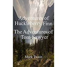 Adventures of Huckleberry Finn and The Adventures of Tom Sawyer (Annotated) (English Edition)