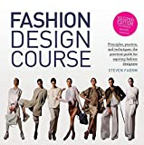 #1: Fashion Design Course: Principles, Practice, and Techniques: the Practical Guide for Aspiring Fashion Designers