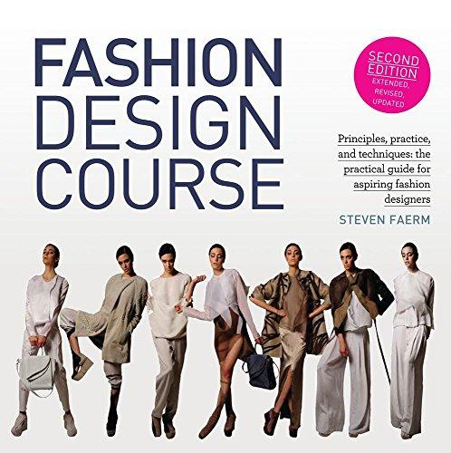 Fashion Design Course: Principles, Practice, and Techniques: The Practical Guide for Aspiring Fashion Designers por Steven Faerm