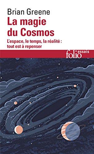 La magie du Cosmos : L'espace, le temps, la réalité : tout est à repenser