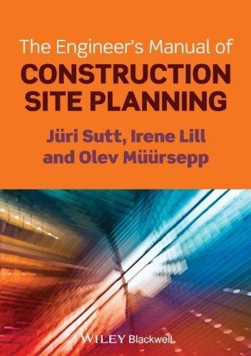 The Engineer's Manual of Construction Site Planning by Sutt, Jüri, Lill, Irene, Müürsepp, Olev (2013) Paperback
