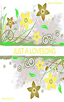 Just a lovesong: Secrets 3