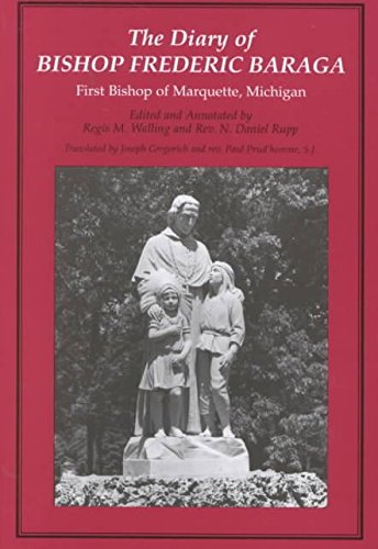 [The Diary of Bishop Frederic Baraga: First Bishop of Marquette, Michigan] (By: Frederic Baraga) [published: September, 2001]