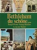 Bethlehem du Schöne.. - Bargil Pixner