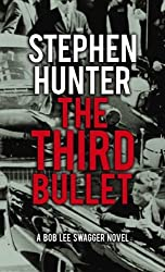 The Third Bullet (Bob Lee Swagger Novels) by Stephen Hunter (2013-02-06)