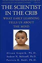 The Scientist in the Crib: What Early Learning Tells Us About the Mind by Alison Gopnik (2000-12-26)