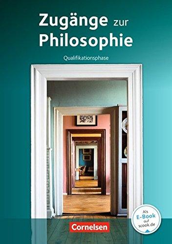 Zugänge zur Philosophie - Aktuelle Ausgabe: Qualifikationsphase - Schülerbuch