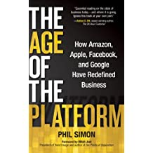 The Age of the Platform: How Amazon, Apple, Facebook, and Google Have Redefined Business (English Edition)