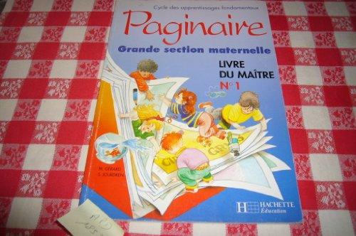 Paginaire, grande section maternelle. Livre du maître, numéro 1
