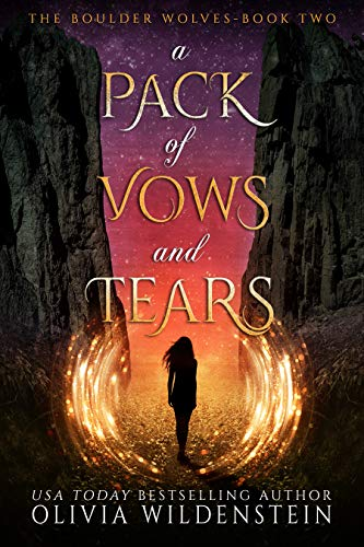 A Pack of Vows and Tears (The Boulder Wolves Book 2) by [Wildenstein, Olivia]