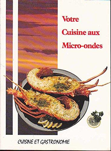 Votre cuisine aux micro ondes cuisine et gastronomie