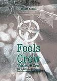 Fools Crow: Das indianische Heilwissen des Schamanen Fools Crow - Thomas E Mails