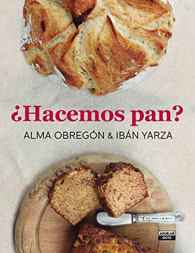 ¿Hacemos pan? por Alma Obregón