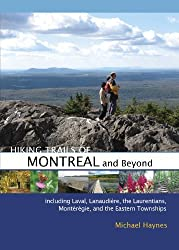 Hiking Trails of Montréal and Beyond First edition by Haynes, Michael (2013) Taschenbuch