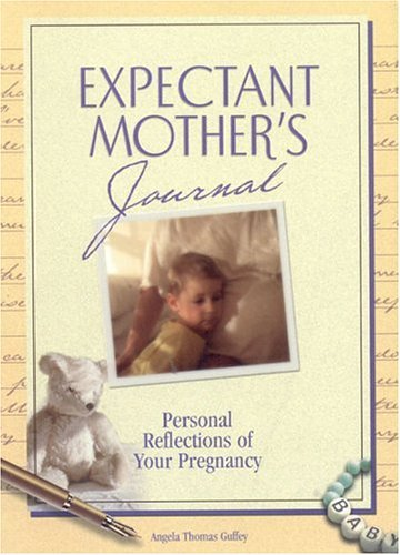 Portada del libro An Expectant Mother's Journal by Angela Thomas Guffey (2003-04-02)