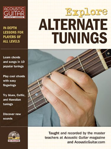 Explore Alternate Tunings: In-Depth Lessons for Players of All Levels (Acoustic Guitar Private Lessons)