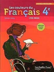 Les couleurs du français 4e : Livre unique, nouveau programme, format compact