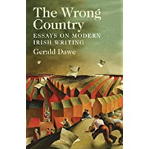 The Wrong Country: Essays on Modern Irish Writing