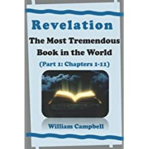 Revelation: The Most Tremendous Book in the World (Part 1: Chapters 1-11)