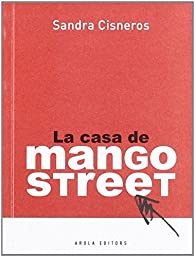 La casa de Mango Street par Sandra Cisneros