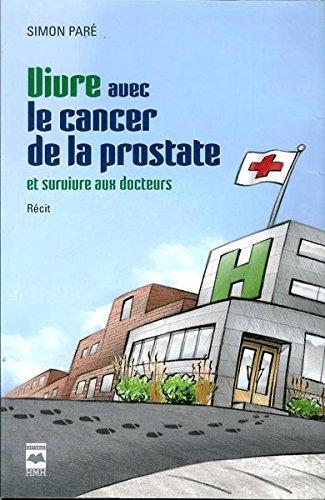 Vivre avec le Cancer de la Prostate et Survivre aux Docteurs
