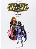 Waow - Intégrale 2 : Contient : Tome 4, 5 et 6
